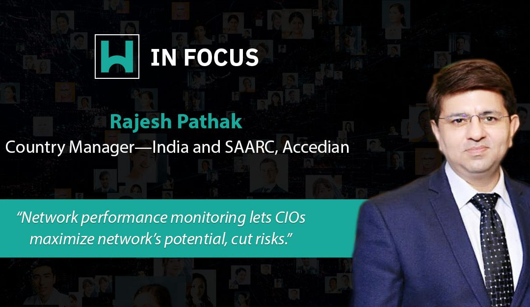 Rajesh Pathak, Country Manager, India & SAARC, Accedian